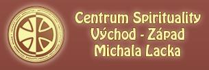Centrum Spirituality Východ - Západ Michala Lacka